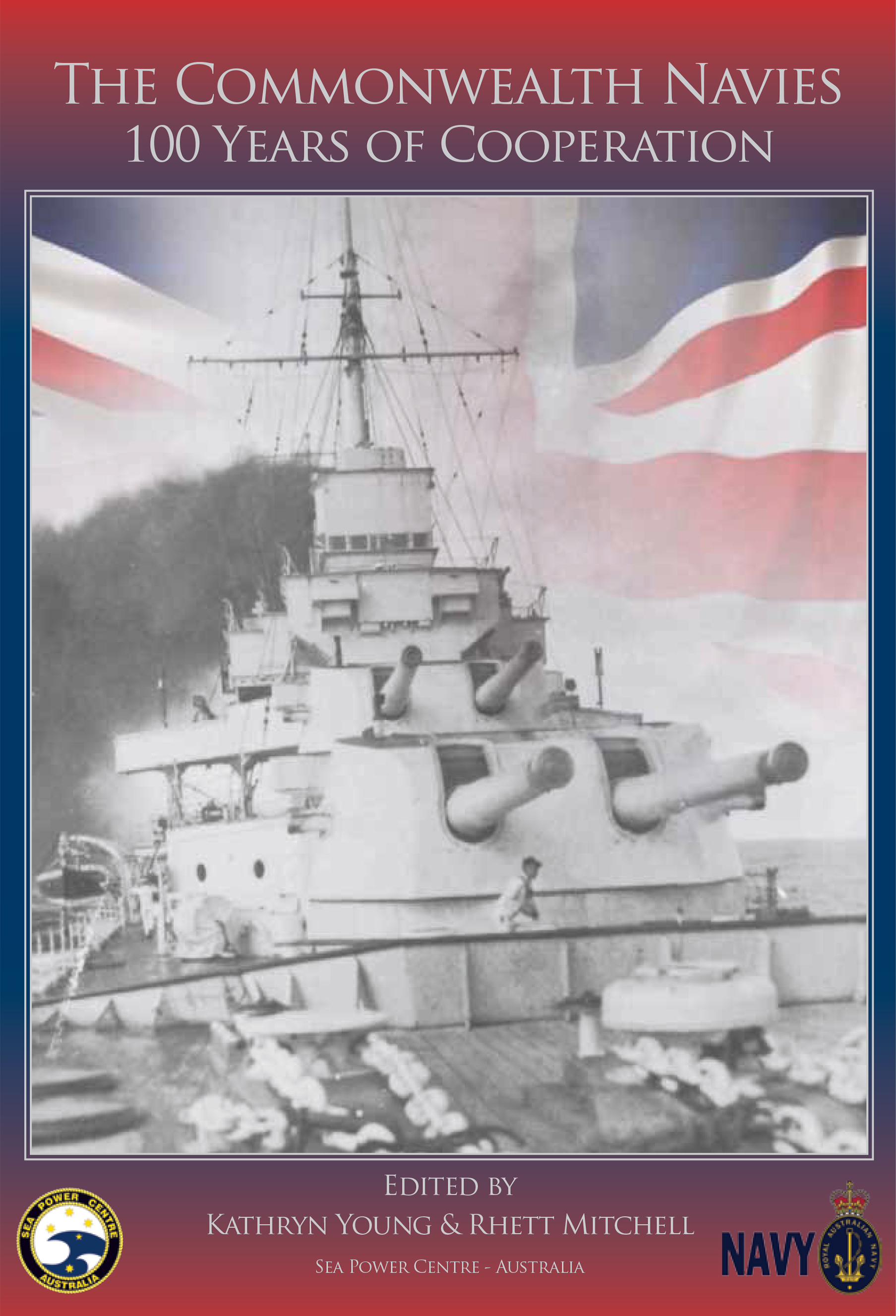 The Commonwealth Navies: 100 Years of Cooperation book cover