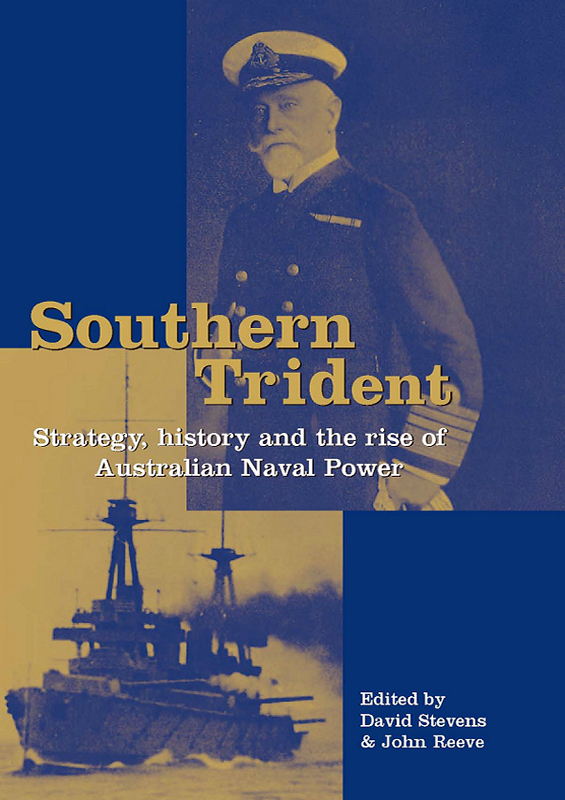 Southern Trident: Strategy, history and the rise of Australian Naval Power book cover