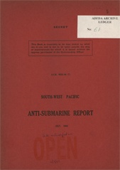 South-West Pacific Anti-Submarine Warfare Reports - July 1944
