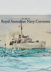 The ABC of Royal Australian Navy Corvettes by Able Seaman Libby Pearce