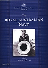 The Royal Australian Navy: The Australian Centenary History of Defence, Vol III