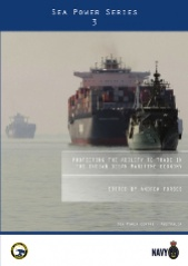 Sea Power Series 2 - Protecting the Ability to Trade in the Indian Ocean Maritime Economy