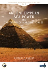 Paper No. 1 - Ancient Egyptian Sea Power and the Origin of Maritime Forces