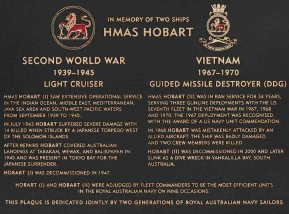 Commissioned by the HMAS Hobart Association (W.A.Div) as part of the Australian War Memorial's Plaque Dedication Program. This plaque was dedicated on 10 November 2011 at a ceremony held at the Australian War Memorial (AWM PL00206).