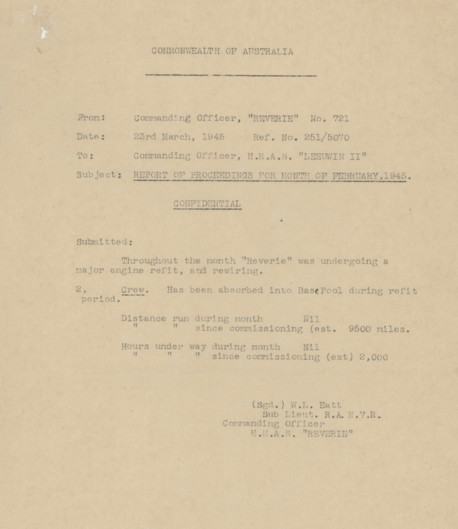Reports of Proceedings submitted by the Commanding Officer of HMAS Reverie can be found at: https://www.awm.gov.au/collection/C1421915?image=1 (AWM collection)