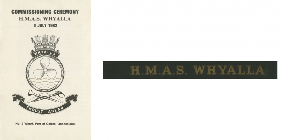 Left: Booklet from the commissioning ceremony of Whyalla. Whyalla was commissioned on 3 July 1982 at No. 2 Wharf, Ports of Cairns, QLD. Right: Whyalla's cap tally.