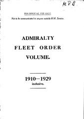 Admiralty Fleet Order Volume 1910-1929 inclusive.